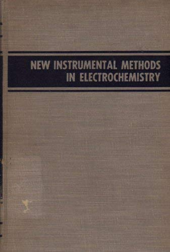 New Instrumental Methods in Electrochemistry: Theory, Instrumentation, and Applications to ...