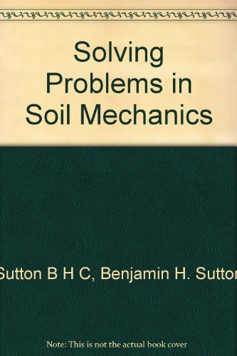 9780470206911: Solving Problems in Soil Mechanics (Solving Problems Series)