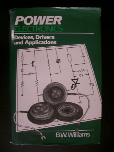 9780470206966: Power Electronics: Devices, Drivers and Applications