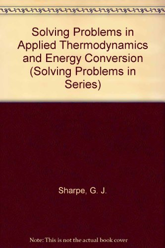 9780470207079: Solving Problems in Applied Thermodynamics and Energy Conversion (Solving Problems in Series)