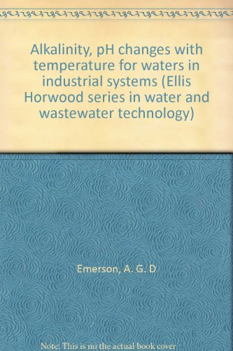 9780470207277: Alkalinity, pH changes with temperature for waters in industrial systems (Ellis Horwood series in water and wastewater technology)