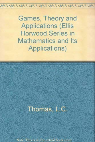 9780470207413: Games, Theory and Applications (Ellis Horwood Series in Mathematics and Its Applications)