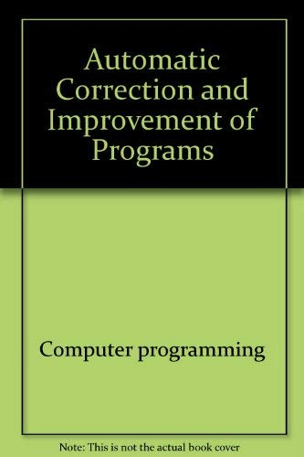 Automatic correction and improvement of programs (Ellis Horwood books in computing science): Wertz,...