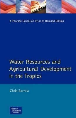 9780470207956: Water Resources and Agricultural Development in the Tropics (Longman Development Studies)