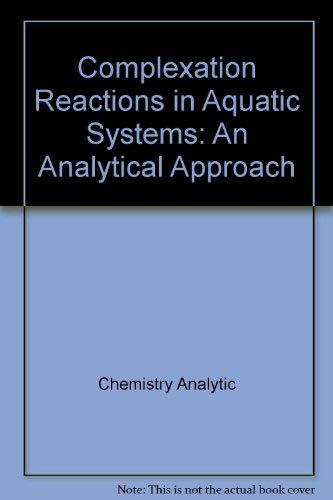 9780470208304: Complexation Reactions in Aquatic Systems: An Analytical Approach (Ellis Horwood Series in Civil Engineering)
