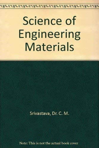 Science of Engineering Materials: Dr. C. M.