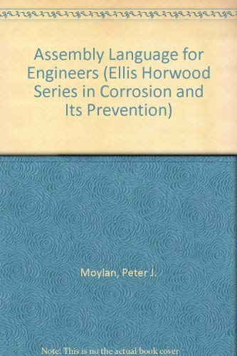 9780470209080: Assembly Language for Engineers (Ellis Horwood Series in Corrosion and Its Prevention)