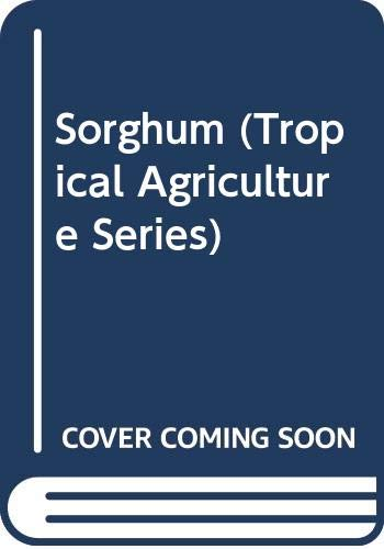 9780470209844: Sorghum (Tropical Agriculture Series)