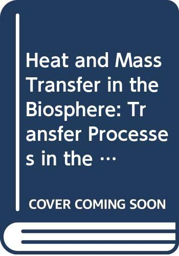 9780470209851: Heat and Mass Transfer in the Biosphere. I: Transfer Processes in Plant Environment. (Advances in Thermal Engineering) (Pt. 1)