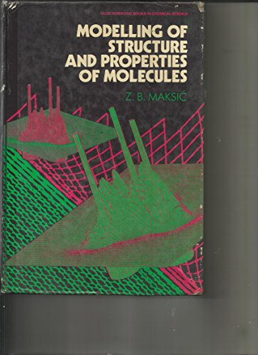 9780470210109: Modelling of Structure and Properties of Molecules (Ellis Horwood Books in Computing Science)