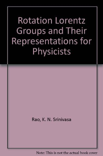 The Rotation and Lorentz Groups and Their: Rao, Srinivasa K.