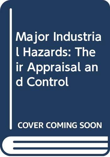 9780470210673: Major Industrial Hazards: Their Appraisal and Control