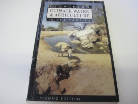 9780470210697: Climate, water, and agriculture in the tropics