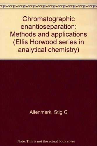 9780470210802: Chromatographic enantioseparation: Methods and applications (Ellis Horwood series in analytical chemistry)