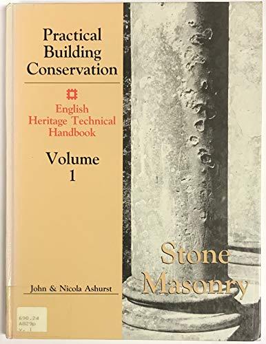 Practical Building Conservation, Stone Masonry (Practical Building: Ashurst, John, Ashurst,