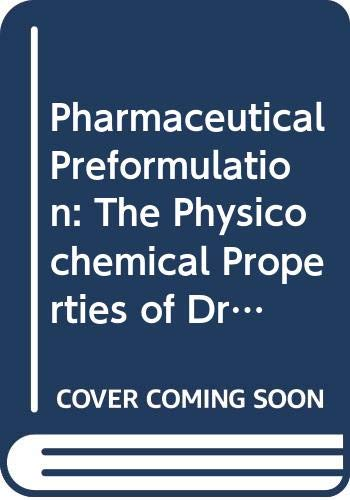 9780470211144: Pharmaceutical Preformulation: The Physicochemical Properties of Drug Substances (Ellis Horwood Series in Artificial Intelligence Foundations)