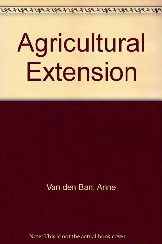 Agricultural Extension: Van Den Ban, Anne W., Hawkins, J. S.