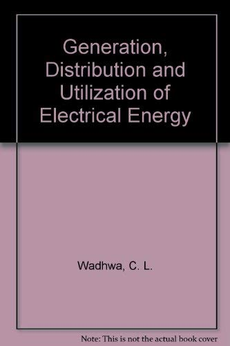9780470211847 Generation Distribution And Utilization Of Electrical Energy Abebooks Wadhwa C L 0470211849