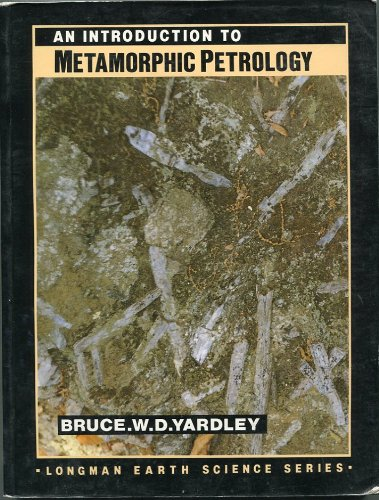 An Introduction to Metamorphic Petrology (Longman Earth: Bruce W.D. Yardley