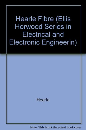 9780470212479: Hearle Fibre (Ellis Horwood Series in Electrical and Electronic Engineerin)