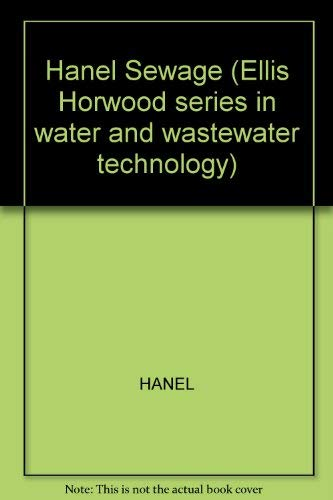 9780470212523: Hanel Sewage (Ellis Horwood series in water and wastewater technology)