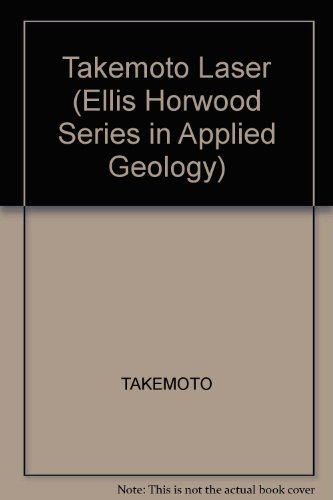 9780470212653: Takemoto Laser (Ellis Horwood Series in Applied Geology)