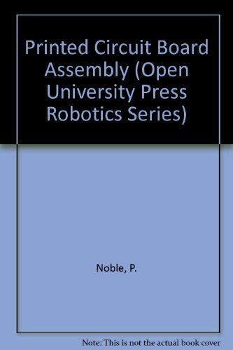 9780470212660: Printed Circuit Board Assembly (Open University Press Robotics Series)