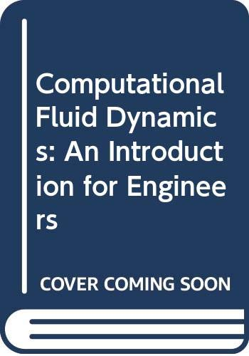9780470213162: Computational Fluid Dynamics: An Introduction for Engineers