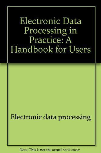 9780470214022: Electronic data processing in practice: A handbook for users (Ellis Horwood books in information technology)