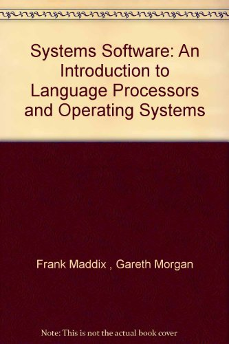 9780470214220: Systems Software: An Introduction to Language Processors and Operating Systems
