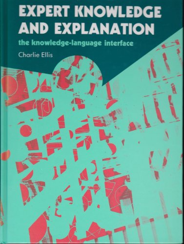 9780470214381: Expert Knowledge and Explanation the Knowledge-language Interface