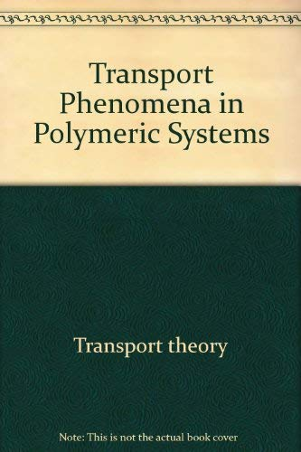 9780470214442: Transport Phenomena in Polymeric Systems
