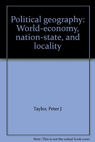 9780470214732: POLITICAL GEOGRAPHY: WORLD ECONOMY, NATION-STATE AND LOCALITY