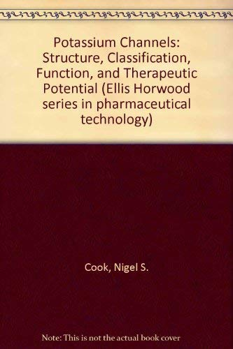 9780470216057: Potassium Channels: Structure, Classification, Function, and Therapeutic Potential (Ellis Horwood series in pharmaceutical technology)