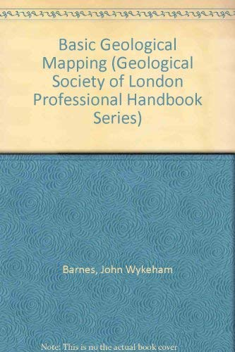 9780470216873: Basic Geological Mapping (Geological Society of London Professional Handbook Series)