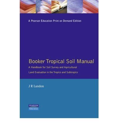 9780470217139: Booker Tropical Soil Manual: A Handbook for Soil Survey and Agricultural Land Evaluation in the Tropics and Subtropics