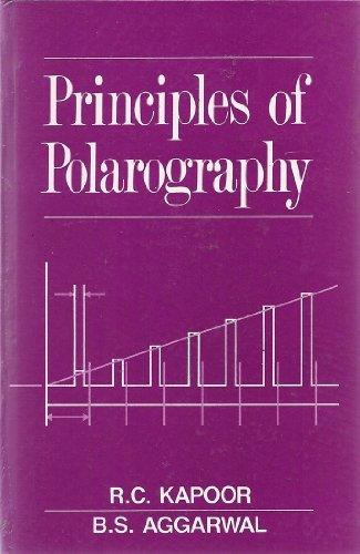 Principles of Polarography: Kapoor, R. C.,