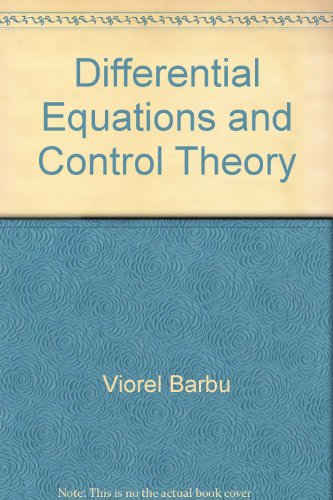 Differential Equations and Control Theory Viorel Barbu