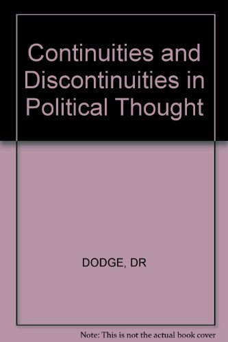 Continuities and Discontinuities in Political Thought: Dodge, Dorothy, Baird,