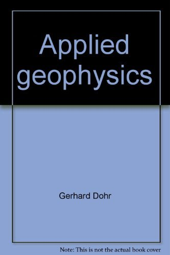 Applied geophysics; introduction to geophysical prospecting (Geology: Dohr, Gerhard