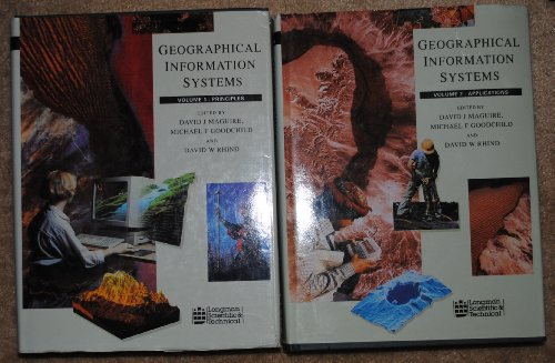 Geographical Information Systems - Principles, Techniques, Applications: Maguire