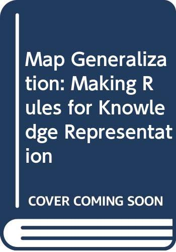 9780470218037: Map Generalization: Making Rules for Knowledge Representation