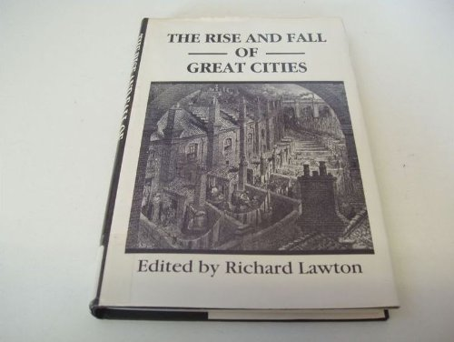 9780470218969: The Rise and Fall of Great Cities: Aspects of Urbanization in the Western World