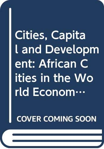 9780470219355: Cities, Capital and Development: African Cities in the World Economy
