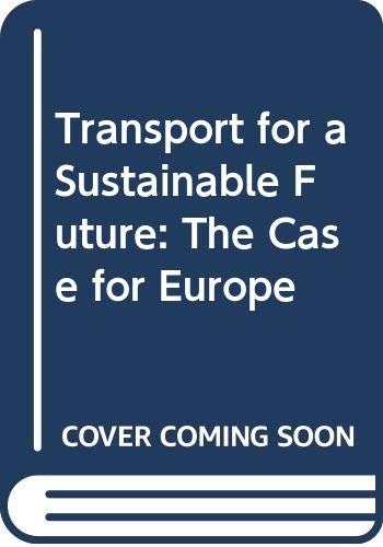 9780470219362: Transport for a Sustainable Future: The Case for Europe