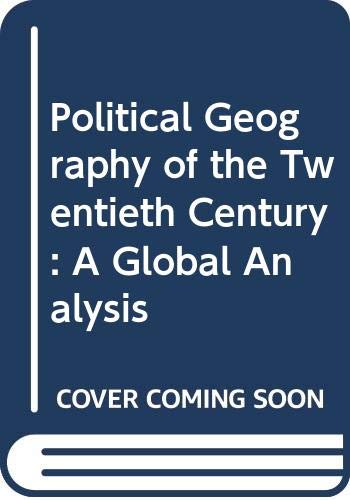 9780470219652: Political Geography of the Twentieth Century: A Global Analysis