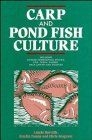 Carp and Pond Fish Culture: Including Chinese Herbivorous Species, Pike, Tench, Zander, Wels ...
