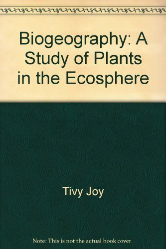 9780470220788: Biogeography: A study of plants in the ecosphere