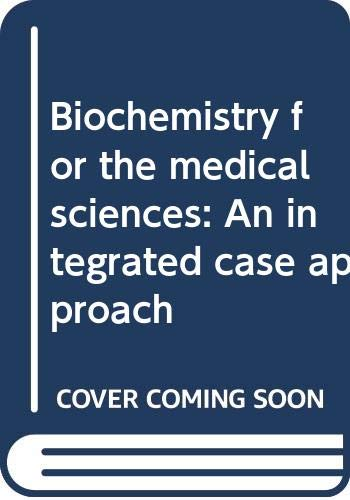 9780470221488: Biochemistry for the Medical Sciences: An Integrated Case Approach