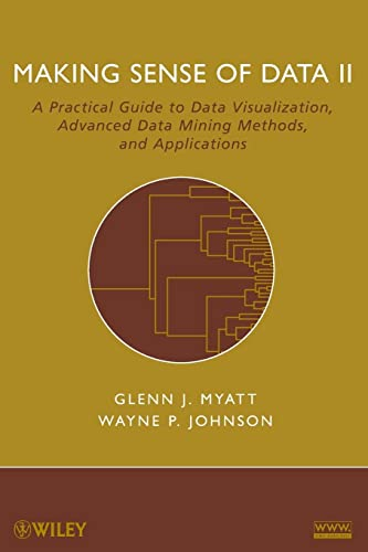 9780470222805: Making Sense of Data II: A Practical Guide to Data Visualization, Advanced Data Mining Methods, and Applications